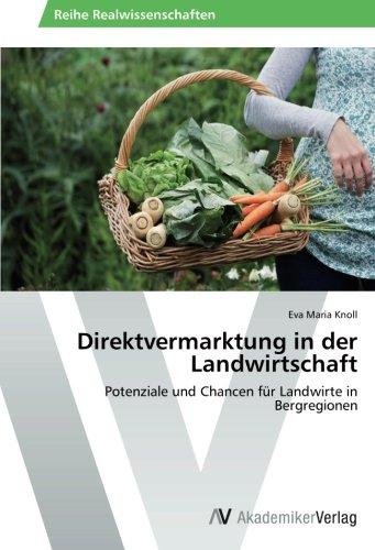 Direktvermarktung in der Landwirtschaft: Potenziale und Chancen für Landwirte in Bergregionen