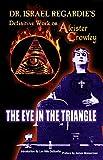Dr. Israel Regardie's Definitive Work on Aliester Crowley