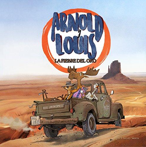 Spanish kids' picture book: Arnold and Louis. Gold rush/Arnold y Louis. La fiebre del oro. (Age 3-7) por Harvey Storm