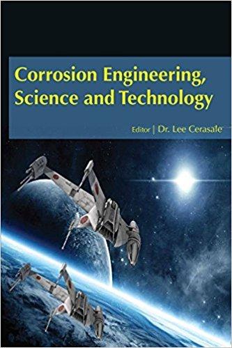 Corrosion Engineering (Corrosion Engineering, Science and Technology [Hardcover] [Jan 01, 2015] DR LEE CERASALE)