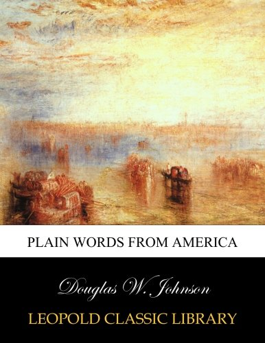 Plain words from America por Douglas W. Johnson