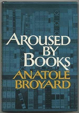 Portada del libro Aroused By Books by Anatole Broyard (1974-01-01)