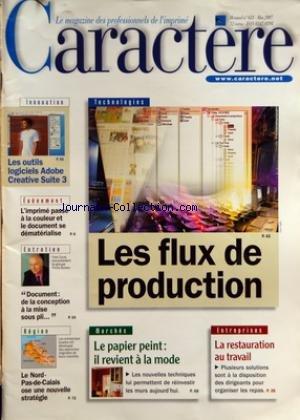 CARACTERE [No 631] du 01/05/2007 - LES FLUX DE PRODUCTION - LE PAPIER PEINT - LA RESTAURATION AU TRAVAIL - LES OUTILS LOGICIELS ADOBE CREATIVE SUITE 3 - L'IMPRIME PASSE A LA COULEUR ET LE DOCUMENT SE DEMATERIALISE - DOCUMENT - DE LA CONCEPTION A LA MISE SOUS PLI - LE NORD-PAS-DE-CALAIS OSE UNE NOUVELLE STRATEGIE par Collectif