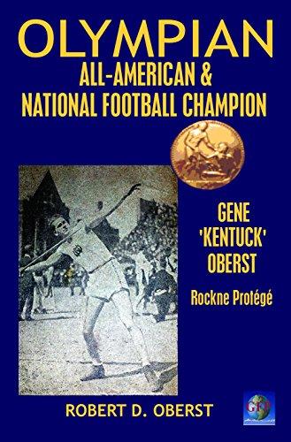 Olympian,  All American &  National Football Champion - Gene 'Kentuck' Oberst: Rockne Protégé (Gene Oberst Book 1) (English Edition) por Robert D. Oberst