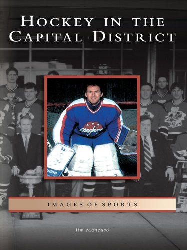 Hockey in the Capital District (Images of Sports) (English Edition)