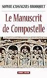 Le Manuscrit de Compostelle par Cassagnes-Brouquet