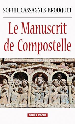 Le Manuscrit de Compostelle: Roman historique (HISTOIRE) par Sophie Cassagnes-Brouquet