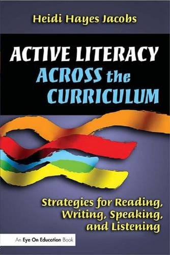 Active Literacy Across the Curriculum: Strategies for Reading, Writing, Speaking, and Listening