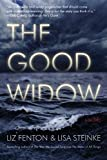 The Good Widow by Liz Fenton, Lisa Steinke