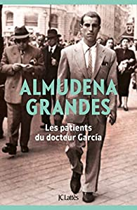 Les patients du docteur Garcia par Almudena Grandes