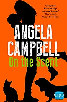 On the Scent: A laugh out loud pet detective rom com! (The Psychic Detective, Book 1) (The Psychic Detectives Series) by [Campbell, Angela]
