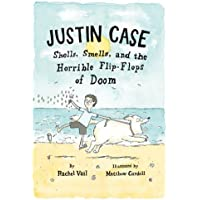 Justin Case: Shells, Smells, and the Horrible Flip-Flops of Doom (Justin Case Series) by Vail, Rachel (2013) Paperback
