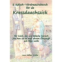 Kölsche Weihnachtsgedichte Kostenlos.Suchergebnis Auf Amazon De Für Weihnachtsgeschichte Kölsch Bücher
