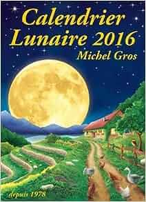 Calendrier lunaire 2016 michel gros livres - Calendrier lunaire septembre 2016 ...