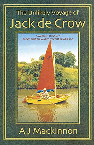 The Unlikely Voyage of Jack De Crow: A Mirror Odyssey from North Wales to the Black Sea (English Edition)