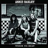 Annie Oakley - Words We Mean