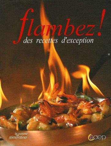 Flambez ! : Des recettes d'exception par Fanny Triboulet