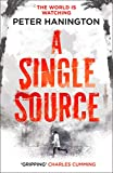 A Single Source: 'Topical, authoritative and gripping' Charles Cumming