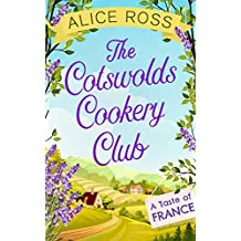 The Cotswolds Cookery Club: A Taste of France - Book 3 (English Edition)