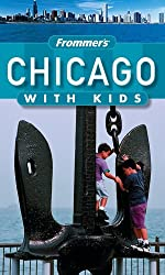 Frommer's Chicago with Kids (Frommer′s With Kids)