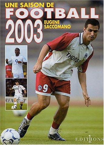 Une saison de football 2003 par Eugène Saccomano