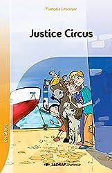 Justice Circus CM1/CM2 (Le roman )