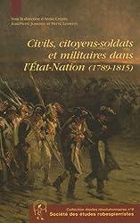 Civils, citoyens-soldats et militaires dans l'Etat-Nation (1789-1815)