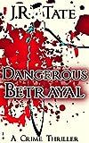 Dangerous Betrayal - A Crime Thriller
