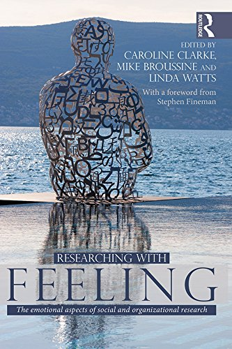 Researching with Feeling: The Emotional Aspects of Social and Organizational Research