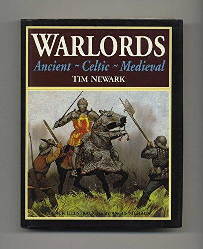 Warlords: Ancient, Celtic, Medieval por Tim Newark