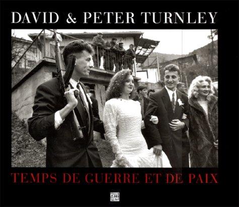 Temps de guerre et de paix par David C. Turnley