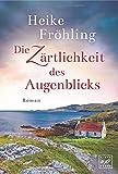 'Die Zärtlichkeit des Augenblicks' von Heike Fröhling