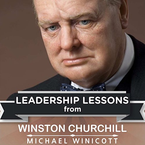 leadership-lessons-from-winston-churchill-the-remarkable-teachings-from-the-last-lion-business-actio
