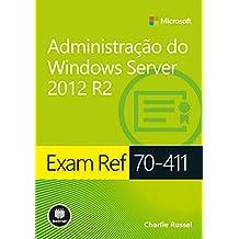 Exam Ref 70-411. Administração do Windows Server 2012 R2 (Em Portuguese do Brasil)