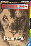 Animorphs. Le grand voyage