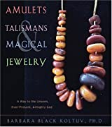 Amulets, Talismans, and Magical Jewelry: A Way to the Unseen, Ever-present, Almighty God