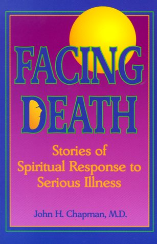 Facing Death: Stories of Spiritual Response to Serious Illness