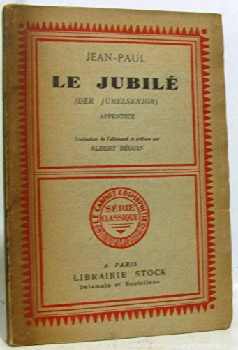 Le Jubilé. Appendice. Traduction de l'allemand et préface par Albert Beguin.