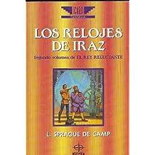 RELOJES DE IRAZ - LOS. EL REY RELUCTANTE II