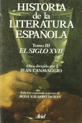 Historia de la literatura española. El siglo XVII (Ariel Letras)