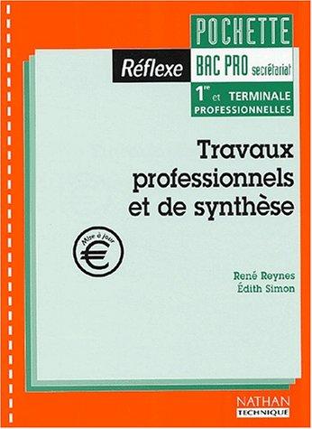 Réflexe : Travaux professionnels et de synthèse, 1ère et terminale, Bac pro secrétariat