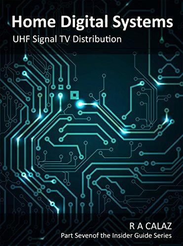 Uhf-tv (UHF TV Signal Distribution (Home Digital Systems Book 7) (English Edition))