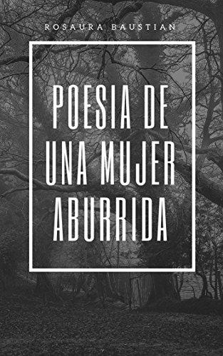 Poesia de una mujer aburrida. por Rosaura Baustian epub