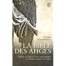 La bible des anges : Ecrits inspirés par les Anges de la Lumière