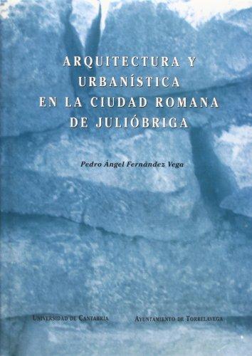 Arquitectura y urbanística en la ciudad romana de Julióbriga (Analectas)