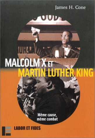 Malcom X et Martin Luther King : Mme cause, mme combat