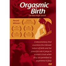 Orgasmic Birth - The best kept secret
