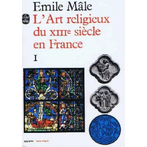 L' art religieux du XIIIe siecle en france etude sur l' iconographie du moyen age et sur ses sources d' inspiration tome 1