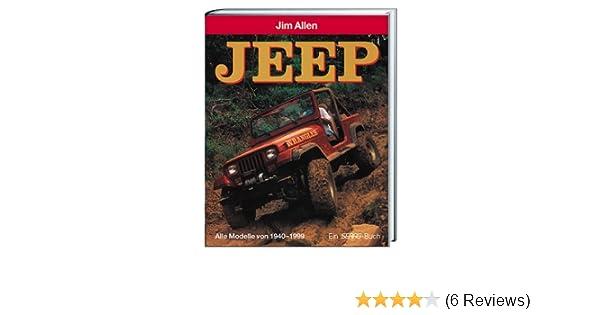 Jeep. Alle Modelle von 1940-1999: Amazon.de: Jim Allen: Bücher
