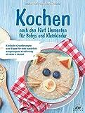 Kochen nach den Fünf Elementen für Babys und Kleinkinder - Sabine Spielberg